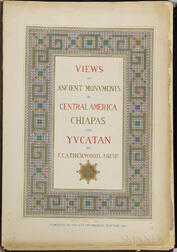 Catherwood, Frederick (1799-1854) [and] John Lloyd Stephens (1805-1852) Views of Ancient Monuments in Central America, Chiapas, and Yuc